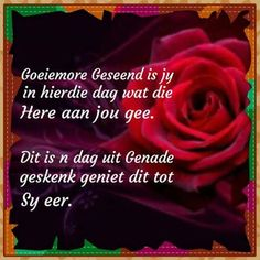Goeie More, Good Morning Quotes, Quote Of The Day, Inspirational Quotes, Afrikaans, Quotes Inspirational, Inspiring Quotes, Inspiration Quotes, Afrikaans Language