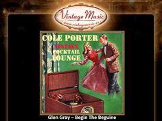Glen Gray -- Begin The Beguine (VintageMusic.es) - YouTube