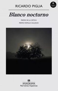 Blanco nocturno, Ricardo Piglia