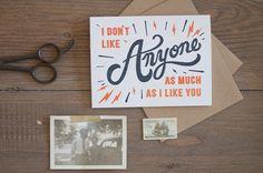 I Don't Like Anyone As Much As I Like You - Letterpress Card