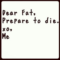 Dear fat, prepare to die... www.advocare.com/11019398