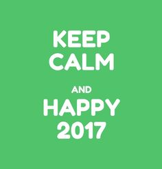 keep calm and happy new year 2017