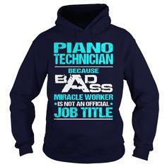 (Top Tshirt Fashion) PIANO TECHNICIAN- BADASS T3HD [Teeshirt 2016] Hoodies, Tee Shirts