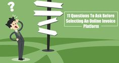 11 Questions To Ask Before Selecting An Online Invoice Platform