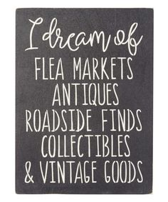 Look at this 'I Dream of Flea Markets' Indoor/Outdoor Wall Sign on #zulily today!