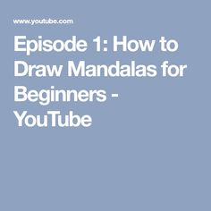 Episode 1: How to Draw Mandalas for Beginners - YouTube