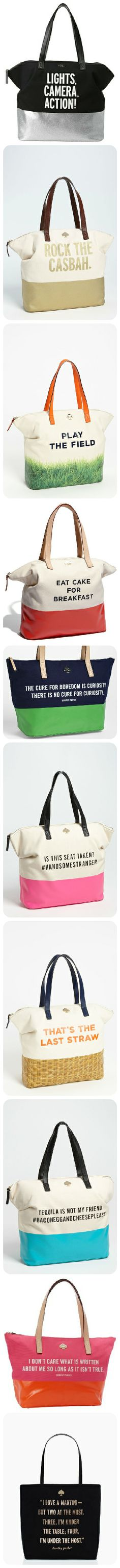 "Kate Spade totes (mostly from the ""Call to Action"" range). My absolute favourite is the ""Eat Cake For Breakfast""."