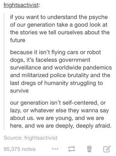 If you want to see the state of today's society, analyze how we think our future will play out.