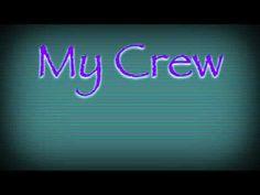 """""""My Crew"""""""