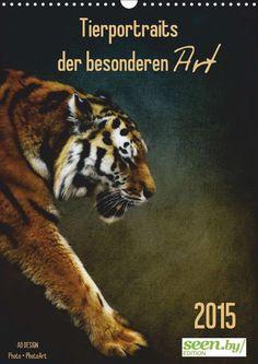 Tierportraits der besonderen Art / seen.by EDITION Edle Fotokunstbilder aus wunderbaren Tierfotografien 2015 - Monatskalender, 14 Seiten