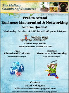 Free Business Mastermind Networking in Astoria, Queens! Wednesday, October 14, 2015 from 12:00 pm to 2:00 pm Anthea Yoga Studio, 34-01 45th Street, Astoria, NY 11101  Register Online Here http://conta.cc/1UXBYES