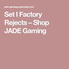Set I Factory Rejects – Shop JADE Gaming