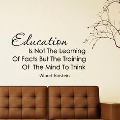 Albert Einstein Quote Education Is Not The Learning Of Facts Wall Decals Education Quotes Learning Classroom Decor Teacher Gifts Approximate Item