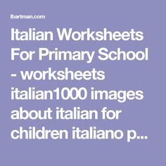 Italian Worksheets For Primary School - worksheets italian1000 images about italian for children italiano per weekdays worksheet days of the week schede didattiche e congiunzione è verbo1000 1000 teaching on pinterest learning number and pinterest1000 kids french english colors language activities at enchantedlearning primary school theme page italianitalian spring printout pinterestil tempo scuola winter clothes pinterestweekdays