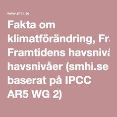 Fakta om klimatförändring, Framtidens havsnivåer (smhi.se baserat på IPCC AR5 WG 2)