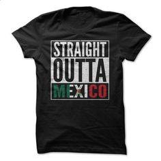 Straight Outta Mexico Shirt - #women hoodies #online tshirt design. ORDER HERE => https://www.sunfrog.com/Movies/Straight-Outta-Mexico-Shirt.html?60505