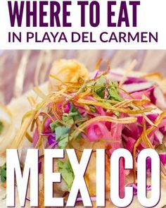 Wondering what are the best Playa del Carmen restaurants? Skip the tourist joins, here are top picks from locals.
