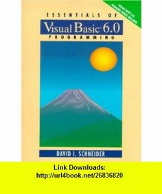 Essentials of Visual Basic 6.0 Programming (9780130127204) David I. Schneider , ISBN-10: 0130127205  , ISBN-13: 978-0130127204 ,  , tutorials , pdf , ebook , torrent , downloads , rapidshare , filesonic , hotfile , megaupload , fileserve