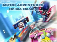 Astro Adventures: Online Racing  Android Game - playslack.com , ludicrous races on spaceships.