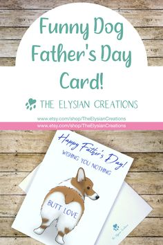 A dog Father's Day Card perfect for any Corgi lover or dog Dad! This printable card is easy to download and print. Visit my shop The Elysian Creations to see other dog Father's Day cards! Shop Now! #fathersdaycard #printablecards #dogdad #dogfathersday #dogfathersdaycard #dogcard #printablecard #printable Funny Greeting Cards, Birthday Greeting Cards, Greeting Cards Handmade, Funny Fathers Day, Fathers Day Cards, Valentines For Kids, Valentine Day Cards, Dog Lover Gifts, Dog Lovers