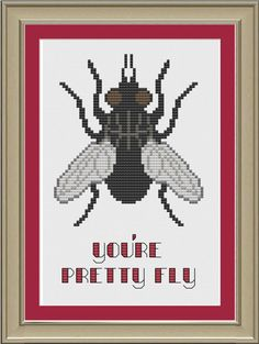 You're pretty fly: funny cross-stitch pattern