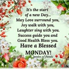 It's The Start Of A New Day monday new week monday images monday quotes and sayings blessed monday Monday Morning Greetings, Monday Morning Blessing, Happy Monday Morning, Good Morning Prayer, Good Morning Messages, Good Morning Wishes, Morning Thoughts, Sunday Prayer, Gd Morning