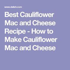 Best Cauliflower Mac and Cheese Recipe - How to Make Cauliflower Mac and Cheese