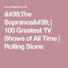 'The Sopranos' | 100 Greatest TV Shows of All Time | Rolling Stone