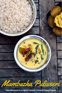 Mambazha Pulissery ~ Sweet and Sour Mango Curry