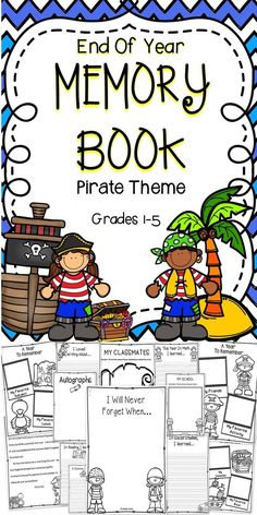 Classroom Ideas - Celebrate the end of the year with this fun and engaging pirate theme memory book.  Students will enjoy reflecting on their school year and this memory book makes a great keepsake!