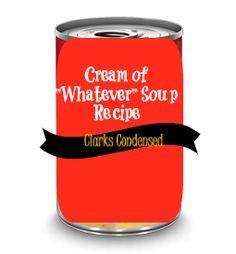 Cream of Whatever Soup Recipe