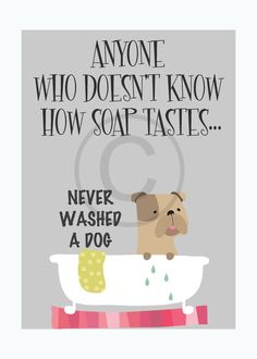 Dog Grooming, Funny Dog Quote Art Print, Typographic Print, Digital Print Wall Decor, Bathroom Wall Decor, Digital Print - 5x7 - Typography