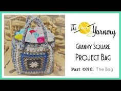 CROCHET - Granny Square Project Bag - Part One: The Bag - YouTube