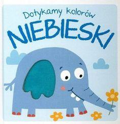 Dotykamy kolorów. Niebieski - książki dla dzieci   ambelucja.pl Beautiful Pictures, Family Guy, Snoopy, Books, Kids, Fictional Characters, Livros, Children, Boys