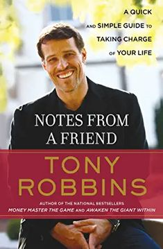 Notes from a Friend : A Quick and Simple Guide to Taking Control of Your Life by Tony Robbins Paperback) for sale online Tony Robbins Books, Tony Robbins Quotes, Book Of Life, The Book, Good Books, Books To Read, Thing 1, People In Need, Book Summaries