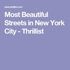 Most Beautiful Streets in New York City - Thrillist