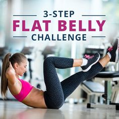 Ready for a change? Take the 3-Step Flat Belly Challenge! You've got this! #flatbelly #flatabs #absworkout