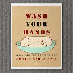 Wash Your Hands or Zombies 8x10 / Typographic Print, Bathroom Decor, Kitchen Decor, Funny Reminder Poster, Halloween Decoration