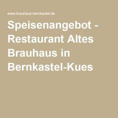 Speisenangebot - Restaurant Altes Brauhaus in Bernkastel-Kues