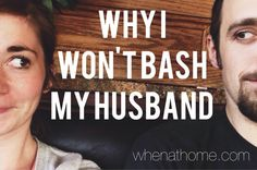 I don't bash my husband because I cherish our marriage. I don't take this marriage thing lightly. It's a big freaking deal, yo. It's not som...