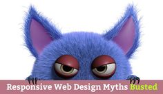 20 Myths Busted About Responsive Web Design via @MarketingHits