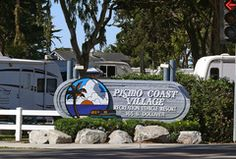 Pismo Coast Village, Pismo Beach, CA - is a nice place to stay.  Gets pretty busy and there's a lot of families, so sometimes it gets a bit noisy, too, but the grounds are well-maintained, there's activities on holiday weekends and lots to do for the kids.  Kind of a hike to the beach, though, but pretty scenery.  Walking distance to downtown Pismo and the pier.