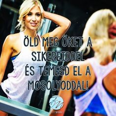 Öld meg őket a sikereiddel és temesd el a mosolyoddal! Affirmation Quotes, Affirmations, Qoutes, Lol, Workout, Lifestyle, Funny, Sports, People