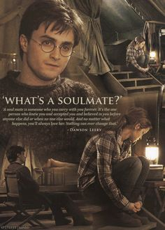 'What's a soulmate?''It's uh… Well, it's like a best friend, but more. It's the one person in the world that knows you better than anyone else. It's someone who makes you a better person. Actually, they don't make you a better person, you do that yourself because they inspire you. A soul mate is someone who you carry with you forever.