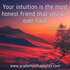 Trust your intuition, somehow it knows the best solution for each situation in your life! Enjoy your life! Be happy!