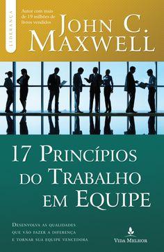 17 Princípios do Trabalho Em Equipe - Col. Liderança