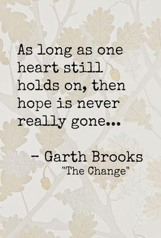 "Garth Brooks, ""The Change"""