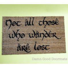 LOTR Hobbit Tolkien - not all those who wander are lost- doormat geek stuff. $45.00, via Etsy.