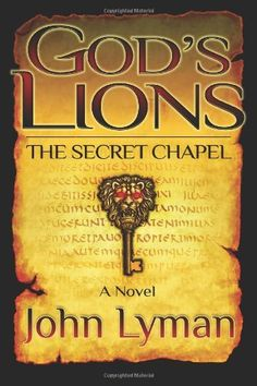 God's Lions - The Secret Chapel by John Brooks Lyman, http://www.amazon.co.uk/dp/1463738439/ref=cm_sw_r_pi_dp_WJEnsb1C841DV