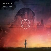In Return by ODESZA on SoundCloud
